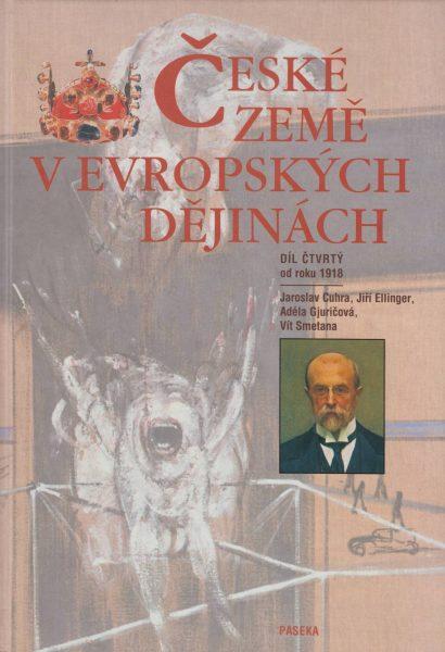 České země vevropských dějinách. Svazek 4. Od roku 1918