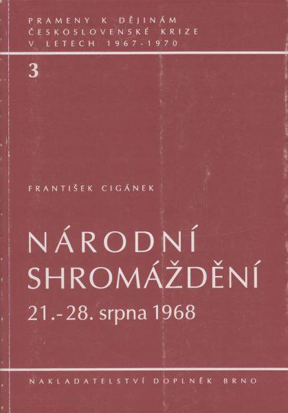 Prameny k dějinám československé krize v letech 1967–1970. Národní shromáždění 21.–28. srpna 1968