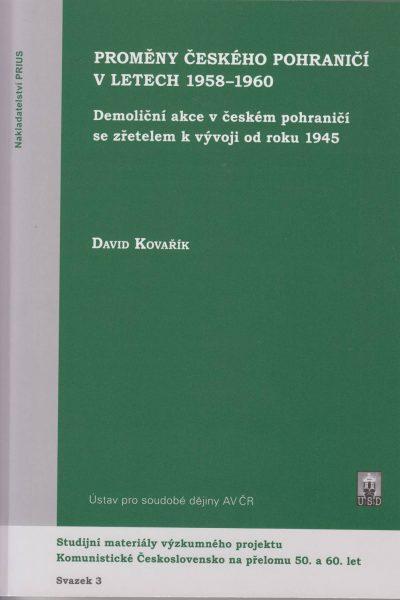 Proměny českého pohraničí vletech 1958–1960. Demoliční akce včeském pohraničí se zřetelem kvývoji od roku 1945
