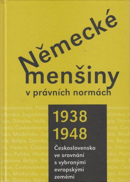 Německé menšiny v právních normách 1938–1948. Československo ve srovnání svybranými evropskými zeměmi