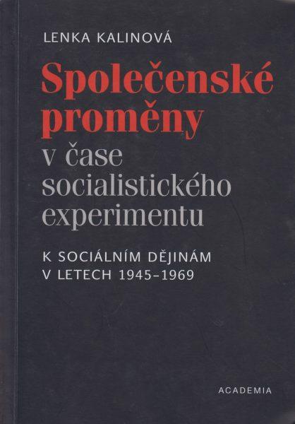 Společenské proměny v čase socialistického experimentu. Ksociálním dějinám v letech 1945–1969