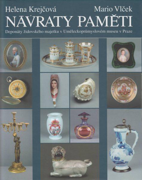 Návraty paměti. Deponáty židovského majetku vUměleckoprůmyslovém muzeu v Praze