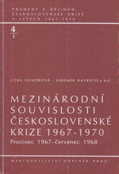 Prameny k dějinám československé krize v letech 1967–1970. Mezinárodní souvislosti československé krize 1967–1970: prosinec 1967 – červenec 1968