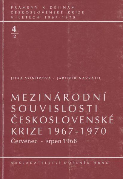 Prameny k dějinám československé krize v letech 1967–1970. Mezinárodní souvislosti československé krize 1967–1970: červenec – srpen 1968