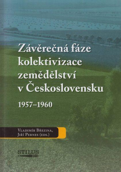 Závěrečná fáze kolektivizace zemědělství vČeskoslovensku 1957–1960