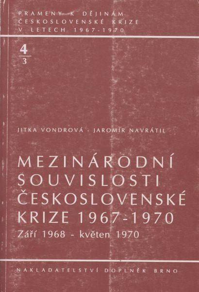 Prameny k dějinám československé krize v letech 1967–1970. Mezinárodní souvislosti československé krize 1967–1970: září 1968 – květen 1970