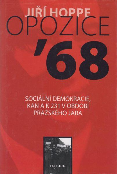 Opozice ´68. Sociální demokracie, KAN a K 231 v období Pražského jara