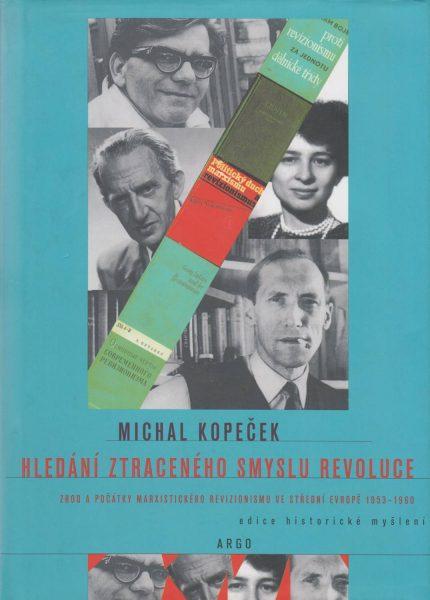 Hledání ztraceného smyslu revoluce. Zrod a počátky marxistického revizionismu ve střední Evropě 1953–1960