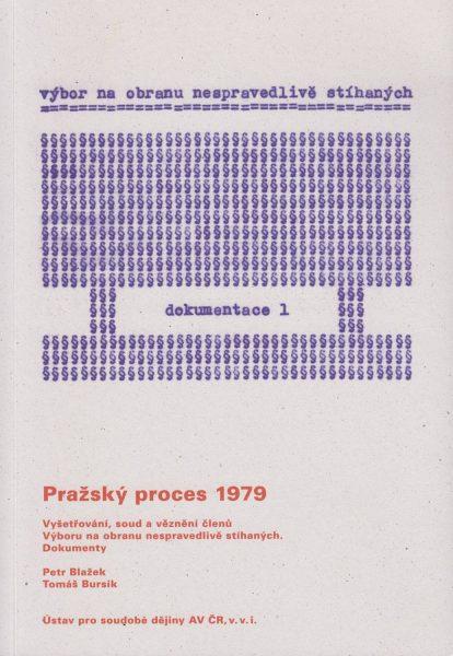 Pražský proces 1979. Vyšetřování, soud a věznění členů Výboru na obranu nespravedlivě stíhaných. Dokumenty