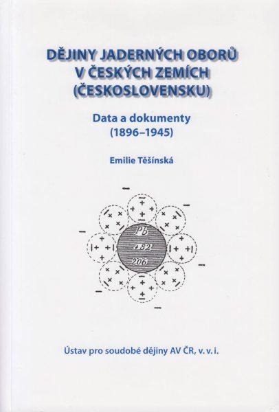 Dějiny jaderných oborů v českých zemích (Československu). Data adokumenty (1896–1945)