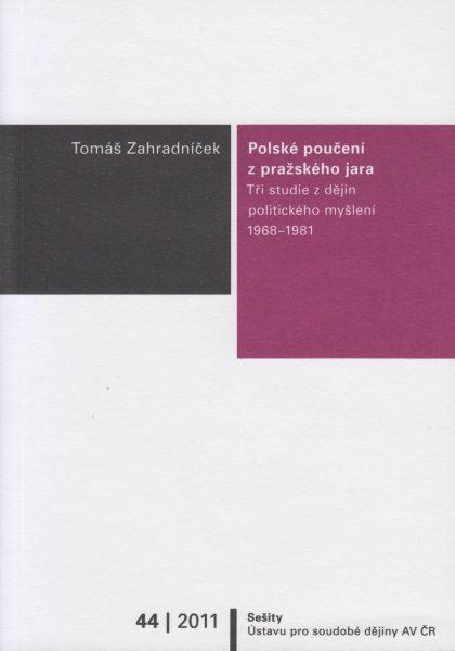 Polské poučení z pražského jara. Tři studie zdějin politického myšlení 1968–1981