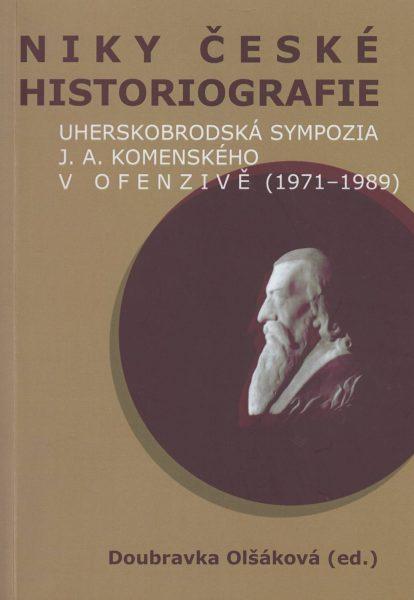 Niky české historiografie. Uherskobrodská sympozia J. A. Komenského vofenzivě 1971–1989