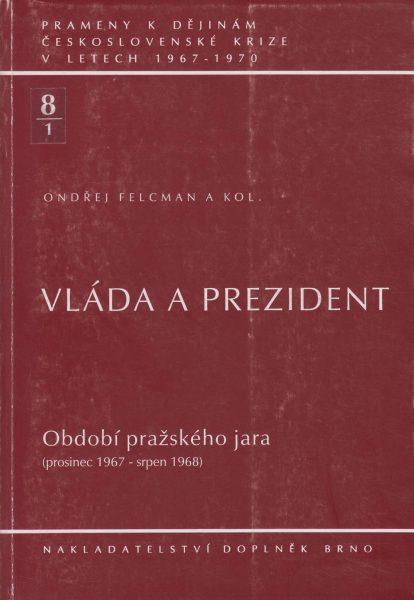 Prameny k dějinám československé krize v letech 1967–1970. Vláda a prezident. Období pražského jara: prosinec 1967 – srpen 1968