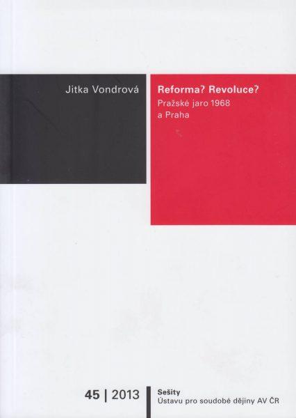Reforma? Revoluce? Pražské jaro 1968 a Praha