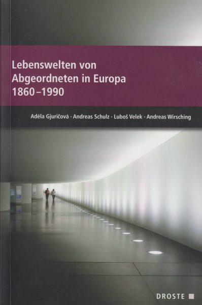 Lebenswelten von Abgeordneten in Europa 1860–1990