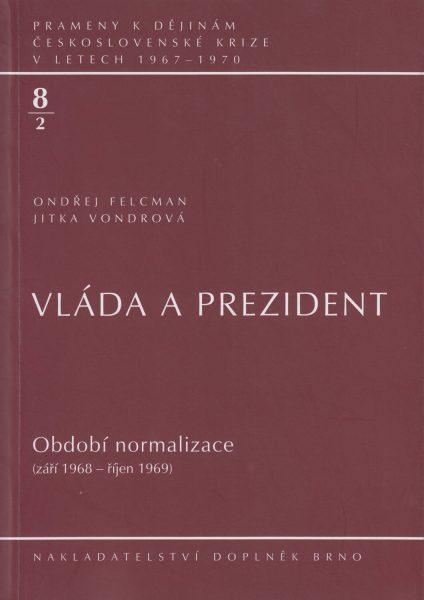 Prameny k dějinám československé krize v letech 1967–1970. Vláda a prezident. Normalizace: září 1968 – říjen 1969