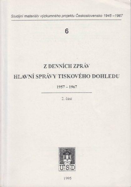 Z denních zpráv Hlavní správy tiskového dohledu 1957–1967. Část 2