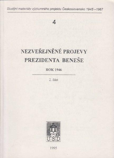 Nezveřejněné projevy prezidenta Beneše. Rok 1946. Část 2