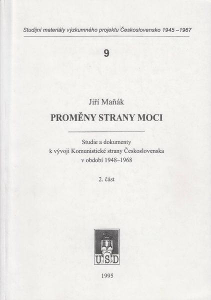 Proměny strany moci (1/2). Studie a dokumenty k vývoji Komunistické strany Československa v období 1948–1968. Část 2