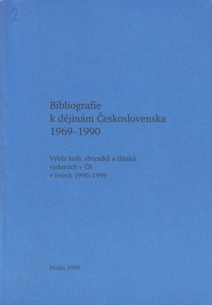 Bibliografie k dějinám Československa 1969–1990. Výběr knih, sborníků a článků vydaných v ČR v letech 1990–1999