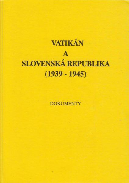Vatikán a Slovenská Republika 1939-1945. Dokumenty