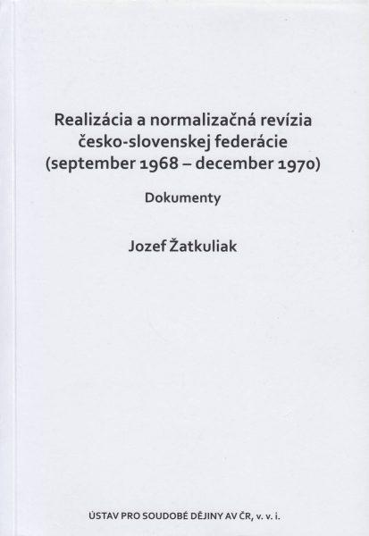Realizácia a normalizačná revízia česko-slovenskej federácie (september 1968 – december 1970). Dokumenty