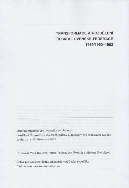Transformace a rozdělení československé federace 1989/1990–1992. Studijní materiál pro účastníky konference