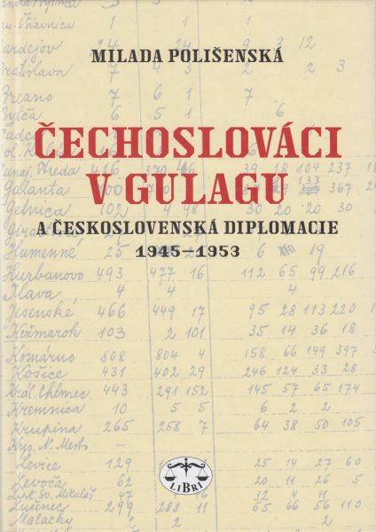 Čechoslováci v gulagu a československá diplomacie 1945–1953