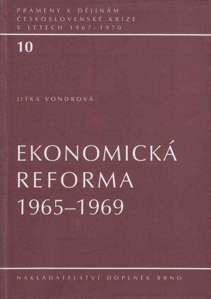 Prameny k dějinám československé krize v letech 1967–1970. Ekonomická reforma 1965–1969