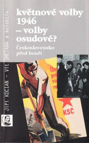 Květnové volby 1946 – volby osudové? Československo před bouří