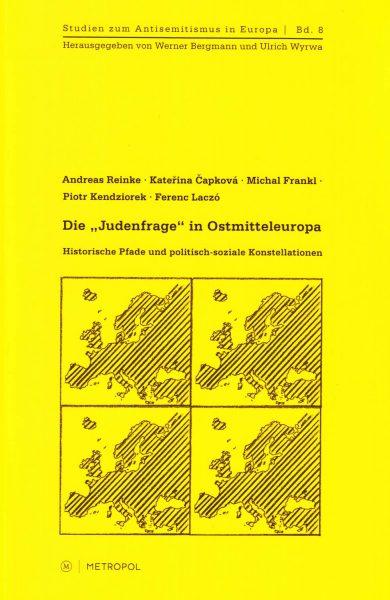 """Die """"Judenfrage"""" in Ostmitteleuropa. Historische Pfade und politisch-soziale Konstellationen"""