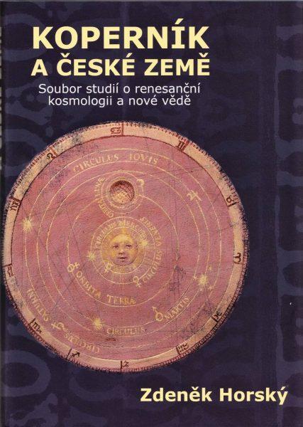 Koperník a české země. Soubor studií o renesanční kosmologii a nové vědě