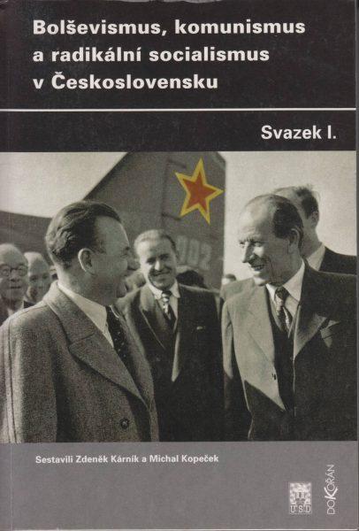 Bolševismus, komunismus a radikální socialismus v Československu. Sv. 1