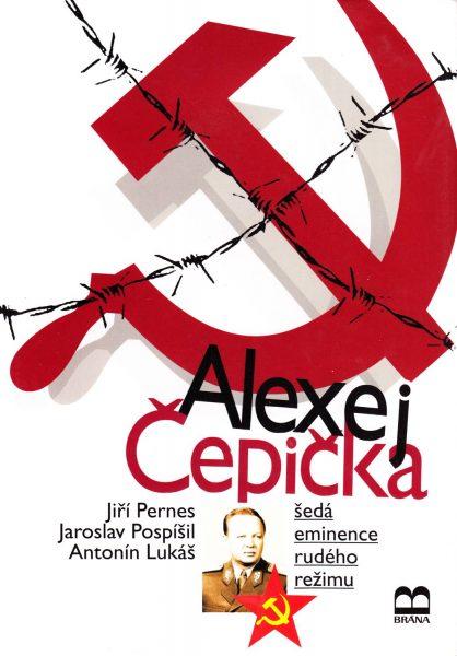 Alexej Čepička. Šedá eminence rudého režimu