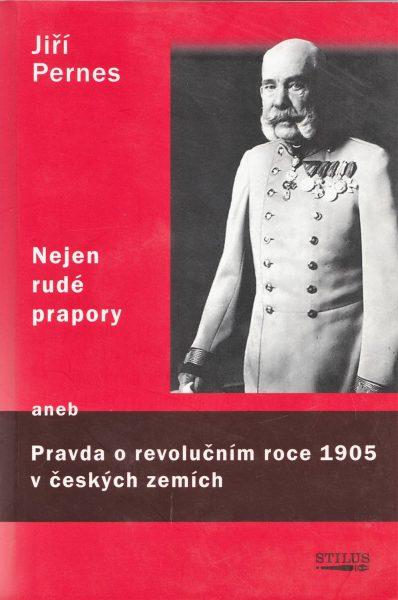 Nejen rudé prapory, aneb Pravda o revolučním roce 1905 v českých zemích