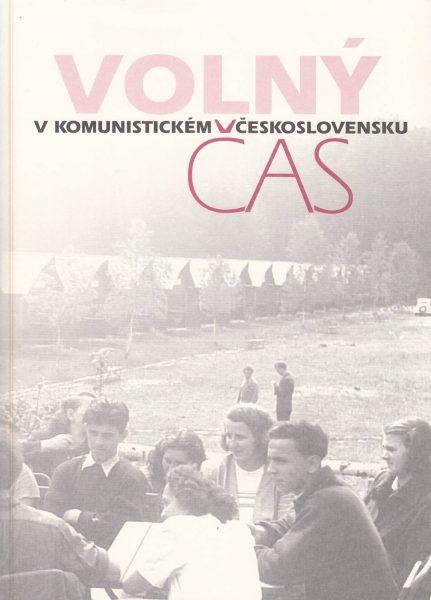 Volný čas v komunistickém Československu. Katalog výstavy