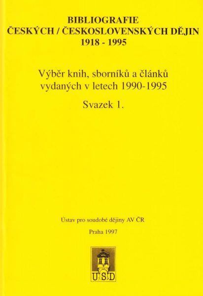 Bibliografie českých/československých dějin 1918–1995. Výběr knih, sborníků a článků vydaných v letech 1990–1995