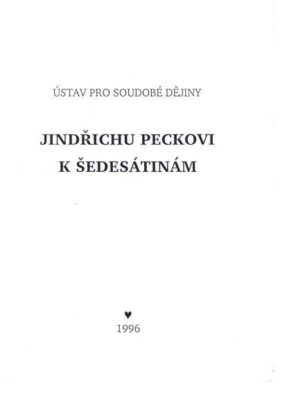 Jindřichu Peckovi k šedesátinám. Pokus o portrét historika v jeho době
