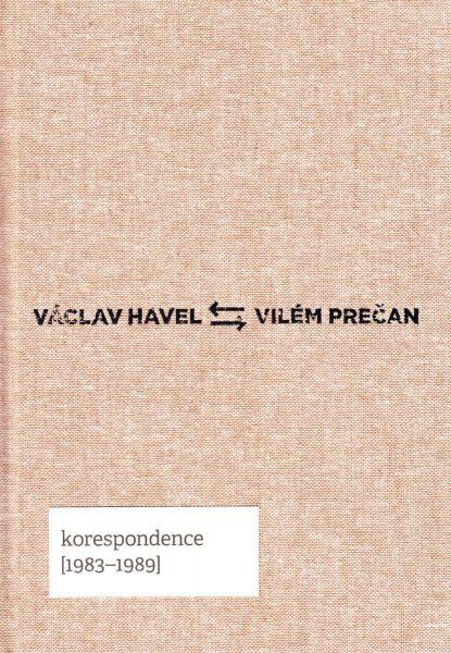 Václav Havel – Vilém Prečan. Korespondence 1983–1989
