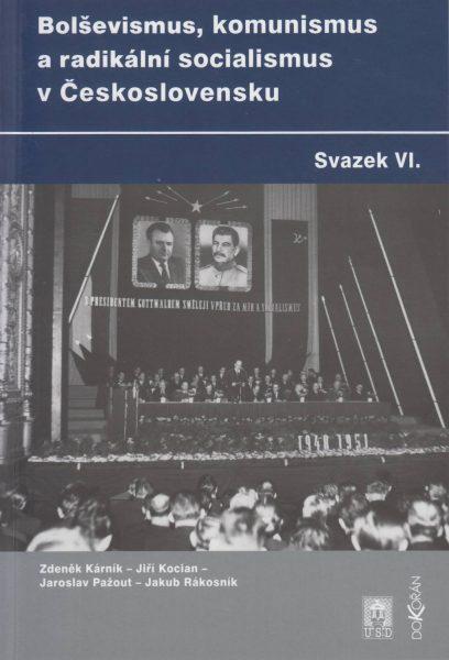 Bolševismus, komunismus a radikální socialismus v Československu. Sv. 6