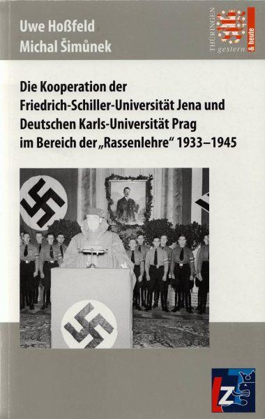 """Die Kooperation der Friedrich-Schiller-Universität Jena und Deutschen Karls-Universität Prag im Bereich der """"Rassenlehre"""" 1933–1945"""