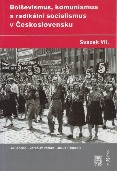Bolševismus, komunismus a radikální socialismus v Československu. Sv. 7