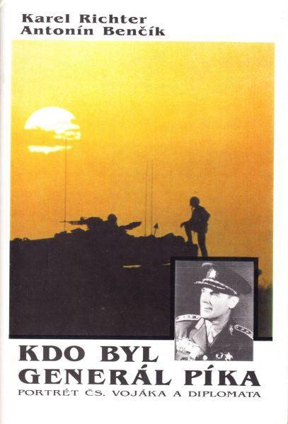 Kdo byl generál Píka. Portrét čs. vojáka a diplomata