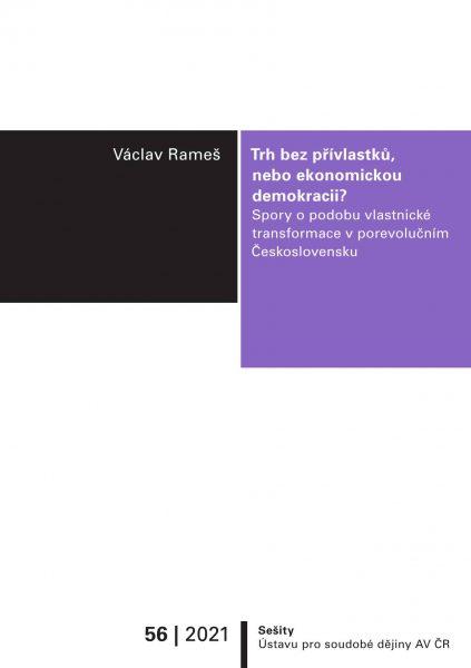 Trh bez přívlastků, nebo ekonomickou demokracii? Spory o podobu vlastnické transformace v porevolučním Československu