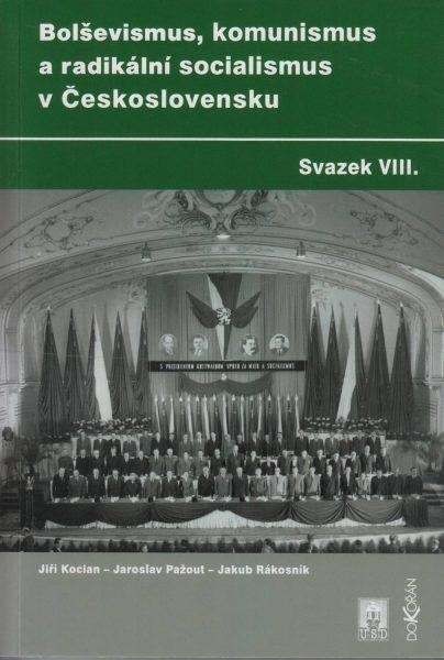 Bolševismus, komunismus a radikální socialismus v Československu. Sv. 8