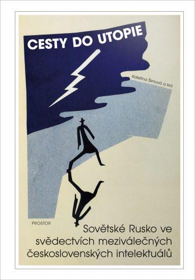 Cesty do utopie. Sovětské Rusko ve svědectvích meziválečných československých intelektuálů