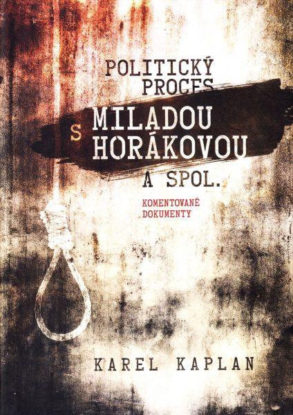 Politický proces s Miladou Horákovou a spol. Komentované dokumenty