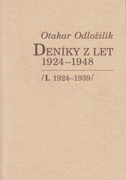 Otakar Odložilík. Deníky z let 1924–1948. Díl 1. 1924–1939