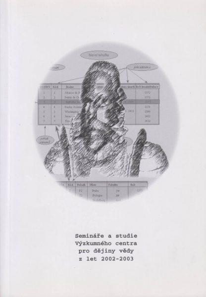 Semináře a studie Výzkumného centra pro dějiny vědy z let 2002–2003