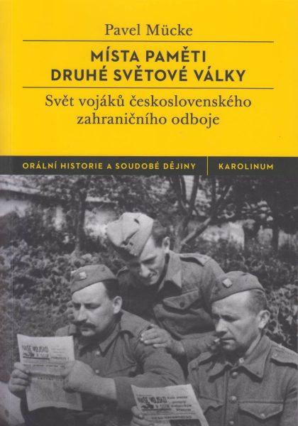 Místa paměti druhé světové války. Svět vojáků československého zahraničního odboje